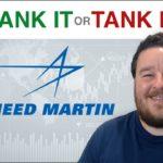 Lockheed Martin Stock – Should You Bank It or Tank It?