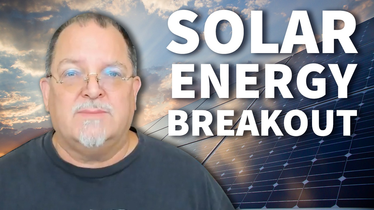 This Solar Energy Breakout Is Just Getting Started