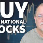 Beat the Overpriced U.S. Market With International Stocks