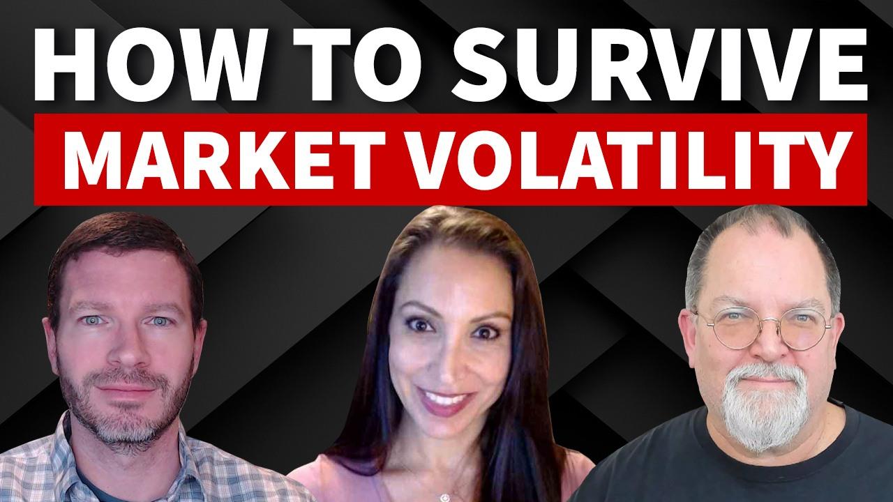 How to Survive Market Volatility